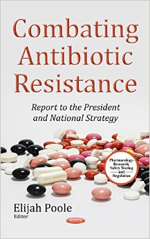 Combating Antibiotic Resistance: Report to the President and National Strategy