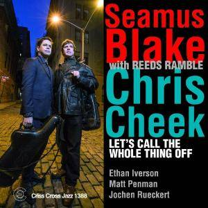 Seamus Blake & Chris Cheek - Let's Call The Whole Thing Off (2016)
