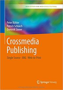 Crossmedia Publishing: Single Source – XML – Web-to-Print