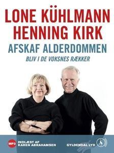 «Afskaf alderdommen» by Lone Kühlmann,Henning Kirk