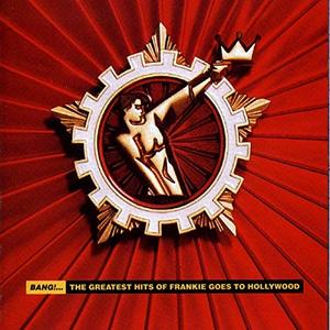 Frankie Goes To Hollywood - Bang!... The Greatest Hits Of Frankie Goes To Hollywood (1993/2018)