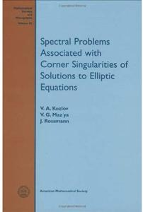 Spectral Problems Associated with Corner Singularities of Solutions to Elliptic Equations
