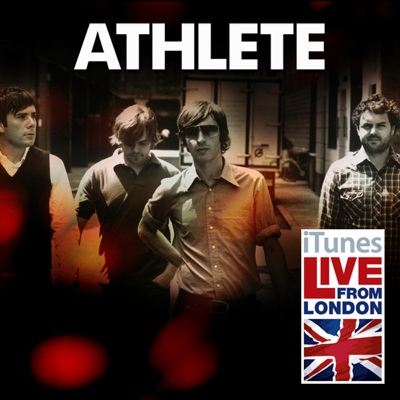 Athlete - Live from London (iTunes Exclusive) - EP