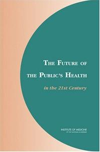Future of the Public's Health in the 21st Century