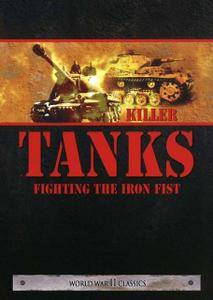 Discovery Channel - Killer Tanks: Fighting the Iron Fist (2004)