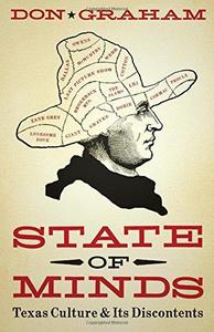 State of Minds: Texas Culture and its Discontents (Charles N. Prothro Texana Series) (Repost)