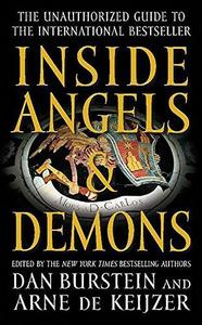 Inside Angels & Demons: The Story Behind the International Bestseller, The Unauthorized Guide to the Bestselling Novel and the