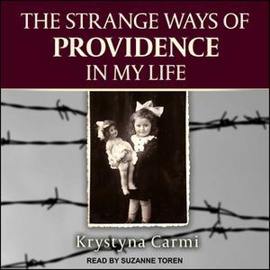 «The Strange Ways of Providence In My Life» by Krystyna Carmi
