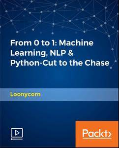 From 0 to 1 - Machine Learning, NLP & Python-Cut to the Chase