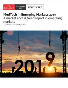The Economist (Intelligence Unit) - Healthcare, MedTech in Emerging Markets (2019)