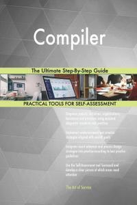 Compiler the Ultimate Step-By-Step Guide