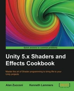 Unity 5.x Shaders and Effects Cookbook (repost)