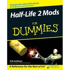 Half Life 2 Mods For Dummies (For Dummies (Computer/Tech)) (Repost)