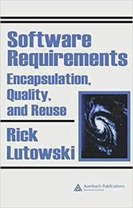 Software Requirements: Encapsulation, Quality, and Reuse