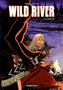 Wild River - Tome 2 - La Captive
