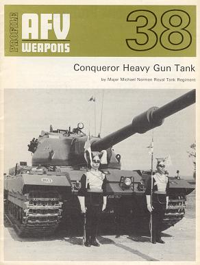 AFV Weapons No.38 - Conqueror Heavy Gun Tank
