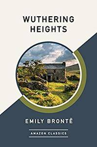 Wuthering Heights: By Emily Bronte & Illustrated
