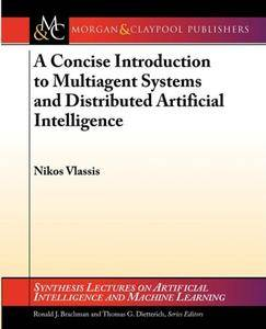 A Concise Introduction to Multiagent Systems and Distributed Artificial Intelligence (Repost)