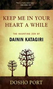 Keep Me in Your Heart a While: The Haunting Zen of Dainin Katagiri (repost)