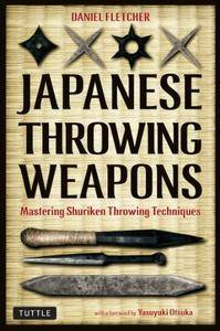 Japanese Throwing Weapons: Mastering Shuriken Throwing Techniques (Repost)