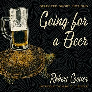Going for a Beer: Selected Short Fictions [Audiobook]