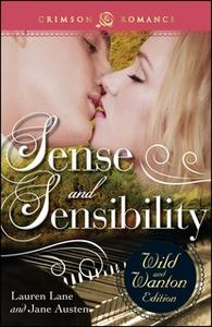 «Sense And Sensibility: The Wild And Wanton Edition» by Jane Austen,Lauren Lane