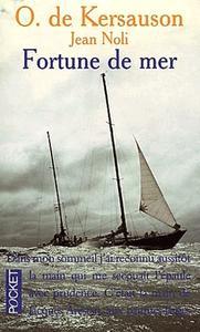 "Olivier de Kersauson, Jean Noli, ""Fortune de mer"""