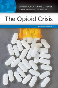 The Opioid Crisis : A Reference Handbook
