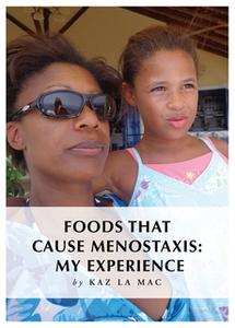 «Foods That Cause Menostaxis - My Experience» by Kaz La Mac