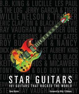 Star Guitars: 101 Guitars That Rocked the World (repost)