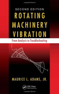 Rotating Machinery Vibration: From Analysis to Troubleshooting, Second Edition (repost)