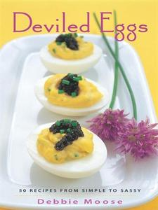 Deviled Eggs: 50 Recipes from Simple to Sassy (repost)
