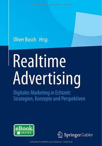 Realtime Advertising: Digitales Marketing in Echtzeit: Strategien, Konzepte und Perspektiven (Repost)