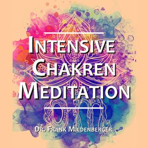 «Intensive Chakren Meditation» by Dr. Frank Mildenberger