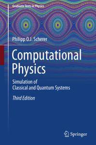 Computational Physics: Simulation of Classical and Quantum Systems, Third Edition
