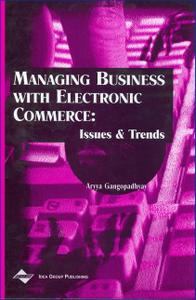 Managing Business With Electronic Commerce: Issues and Trends