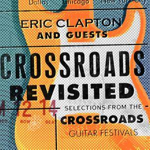Eric Clapton And Guests - Crossroads Revisited (2016) [Official Digital Download]