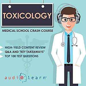 Toxicology - Medical School Crash Course [Audiobook]
