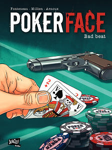 Poker Face - Tome 1 - Bad Beat