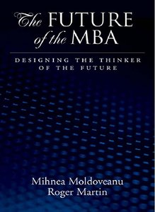 The Future of the MBA: Designing the Thinker of the Future (repost)