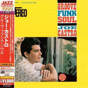 Joe Castro - Groove Funk Soul (1960) {2013 Japan Jazz Best Collection 1000 Series WPCR-27264}