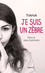 "Tiana, ""Je suis un zèbre"""
