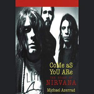 Come as You Are: The Story of Nirvana [Audiobook]