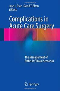 Complications in Acute Care Surgery: The Management of Difficult Clinical Scenarios