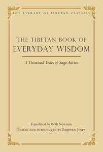 The Tibetan Book of Everyday Wisdom (Library of Tibetan Classics)