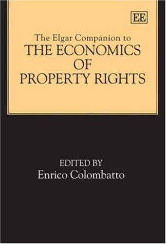 The Elgar Companion to the Economics of Property Rights (Repost)