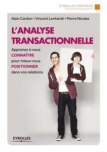 """Collectif, """"L'analyse transactionnelle: Apprenez à vous connaître pour mieux vous positionner dans vos relations"""" (repost)"""