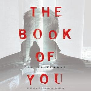 «The Book of You» by Claire Kendal