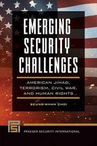 Emerging Security Challenges: American Jihad, Terrorism, Civil War, and Human Rights