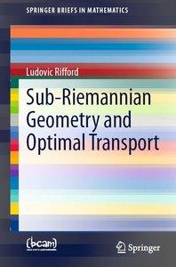 Sub-Riemannian Geometry and Optimal Transport (repost)